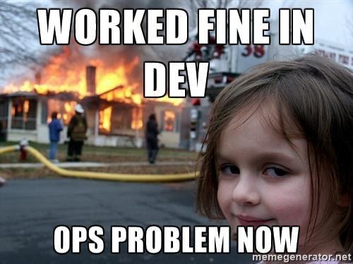 disaster-girl-worked-fine-in-dev-ops-problem-now-v