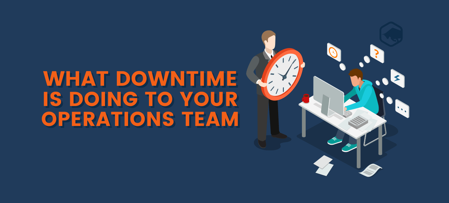 022818-What-Downtime-is-Doing-to-Your-Operations-Team