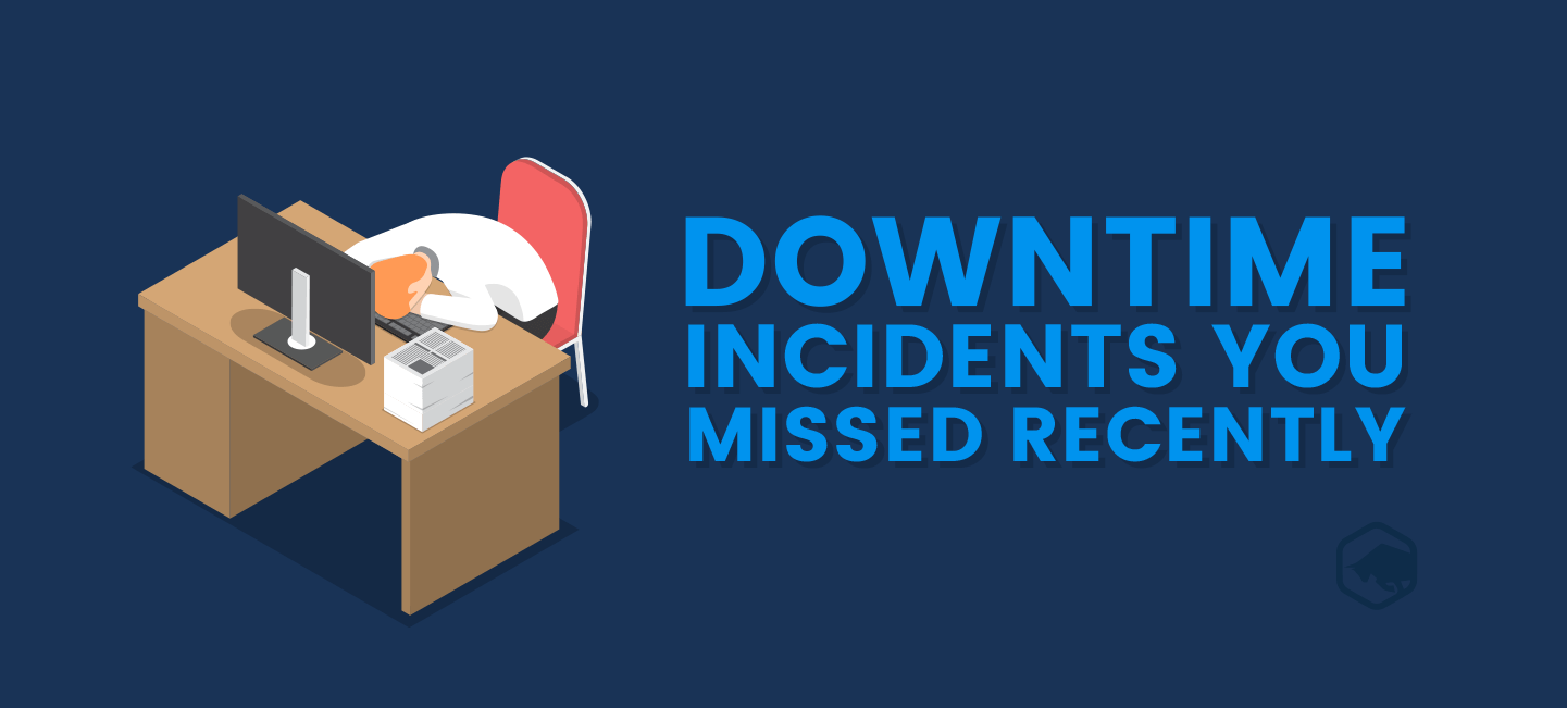 032018-Downtime-Incidents-You-Missed-Recently2