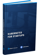 Kubernetes for Startups