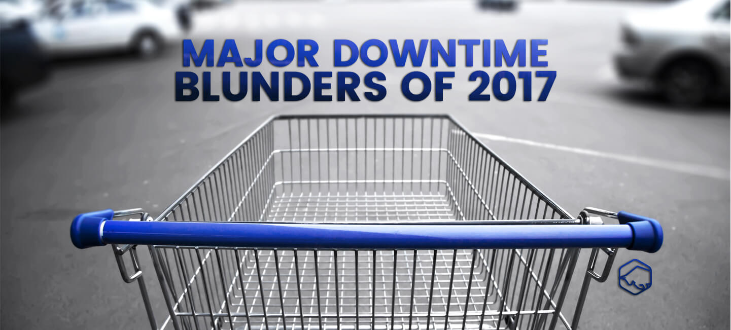 010318-Major-Downtime-Blunders-of-2017