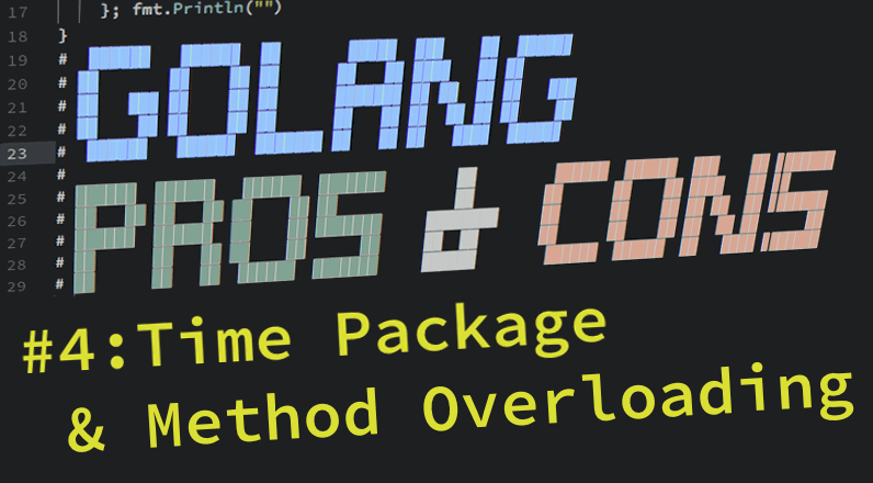 golang-pros-cons-4-time-package-method-overloading