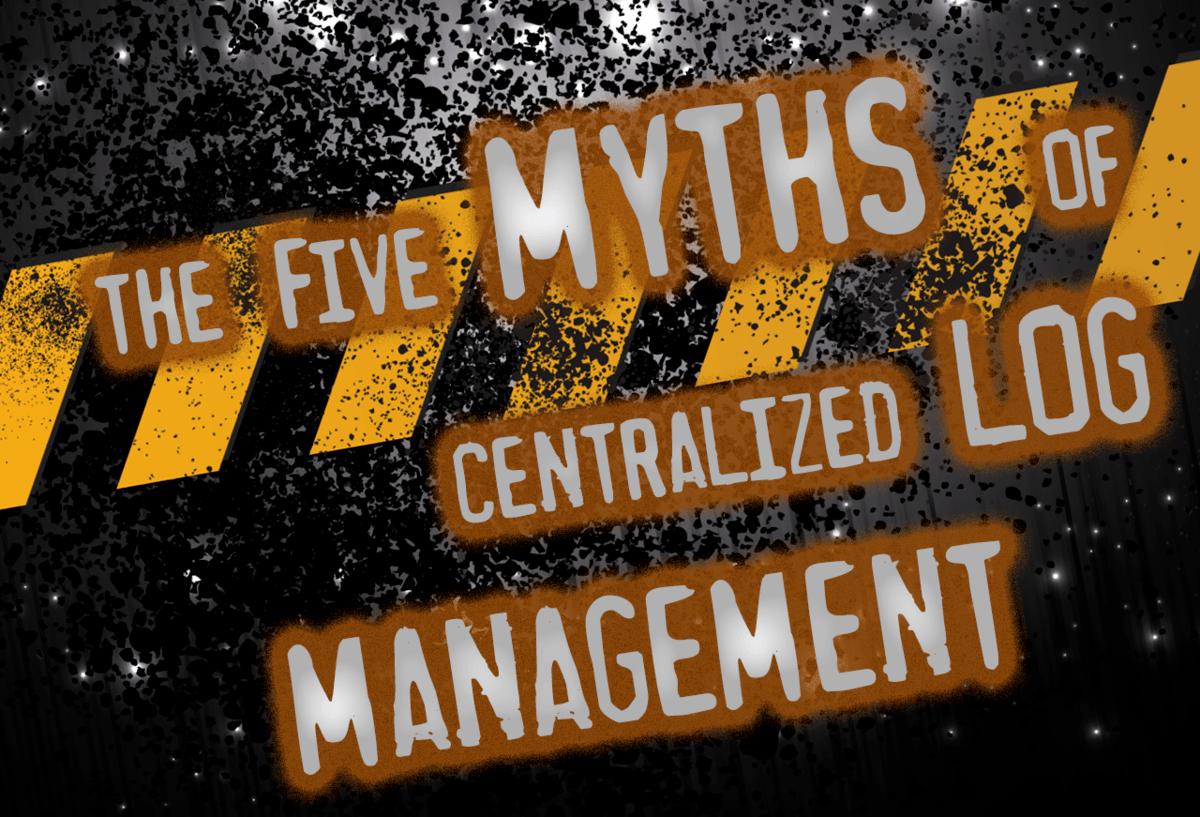 five-myths-of-centralized-log-management