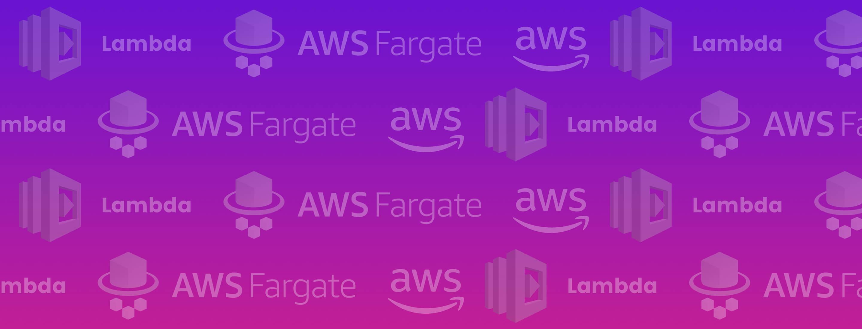 Serverless in AWS: Lambda vs  Fargate