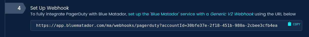 Follow PagerDuty's instructions to add the displayed Blue Matador URL as a webhook in PagerDuty.
